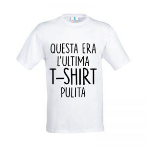 """T-shirt """"Questa era l'ultima T-shirt pulita"""""""