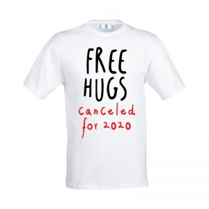 "T-shirt ""Free Hugs canceled for 2020"""