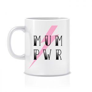 """Tazza """"MUM PWR"""""""