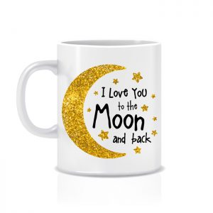 """Tazza """"I Love You to the moon and back"""""""