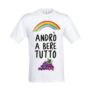 "T-Shirt ""Andrò a bere tutto"""