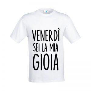 """T-shirt """"Venerdi sei la mia gioia"""""""