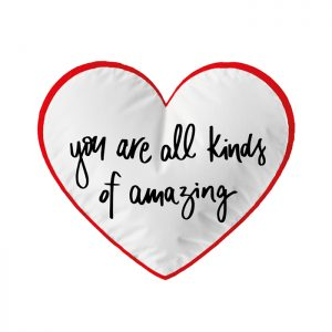 """Cuscino """"You are all kinds of amazing"""""""
